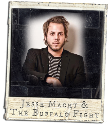 Jesse Macht & The Buffalo Fight